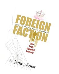 Foreign Faction - Who Really Kidnapped JonBenet