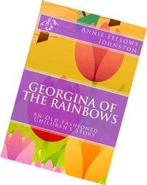 Georgina of the Rainbows: An Old Fashioned Children's Story