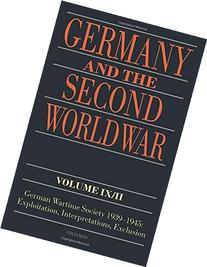 Germany and the Second World War Volume IX/II German Wartime