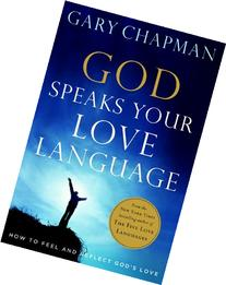 God Speaks Your Love Language: How to Feel and Reflect God's
