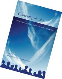 Governing the Air: The Dynamics of Science, Policy, and
