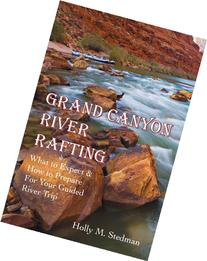 Grand Canyon River Rafting; What to Expect & How to Prepare