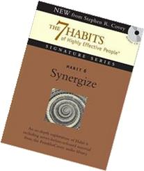 Habit 6 Synergize: The Habit of Creative Cooperation