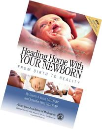 Heading Home With Your Newborn: From Birth to Reality, 2nd