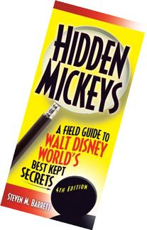 Hidden Mickeys: Field Guide to Walt Disney World's Best Kept