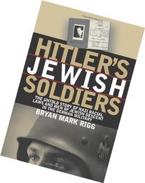 Hitler's Jewish Soldiers : The Untold Story of Nazi Racial