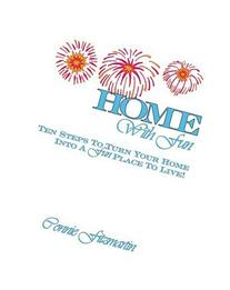Home With Fun: Ten Steps to Turn Your Home Into A Fun Place