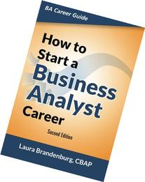 How to Start a Business Analyst Career: The handbook to