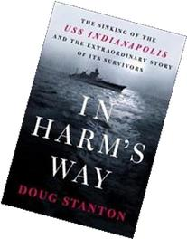 In Harm's Way: The Sinking of the USS Indianapolis and the