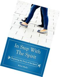 In Step with the Spirit : a Study of the Fruit of the Spirit