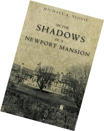 In the Shadows of a Newport Mansion
