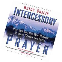 Intercessory Prayer: How God Can Use Your Prayers to Move