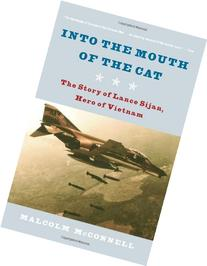 Into the Mouth of the Cat: The Story of Lance Sijan, Hero of