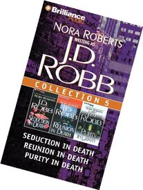 J. D. Robb CD Collection 5: Seduction in Death, Reunion in