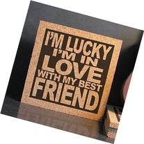 I'm Lucky I'm In Love With My Best Friend - Cork Kitchen Art