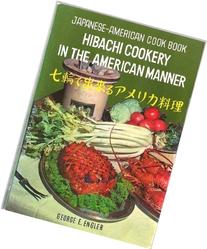 Japanese - American Cook Book: Hibachi Cookery In The