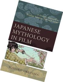 Japanese Mythology in Film: A Semiotic Approach to Reading