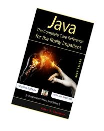 Java: The Complete Core Reference for the Really Impatient