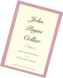 John Payne Collier: Scholarship and Forgery in the