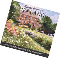 Karen Brown's Ireland 2009: Exceptional Places to Stay &