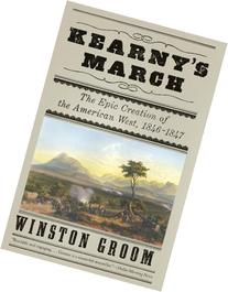 Kearny's March :  The Epic Creation of the American West,
