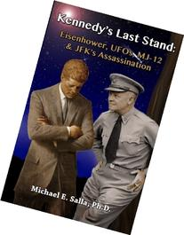 Kennedy's Last Stand: Eisenhower, UFOs, MJ-12 & JFK's