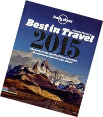 Lonely Planet's Best in Travel :  The Best Trends,