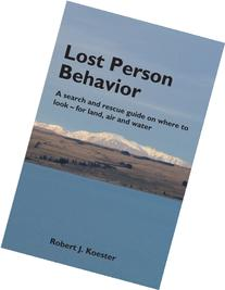 Lost Person Behavior: A search and rescue guide on where to