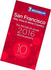 MICHELIN Guide San Francisco 2016: Bay Area & Wine Country