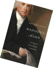 Madison's Hand: Revising the Constitutional Convention