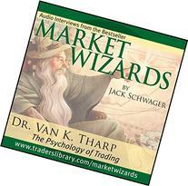 Market Wizards: Interview with Dr. Van K. Tharp, The