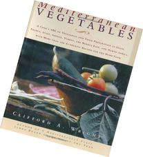 Mediterranean Vegetables: A Cook's ABC of Vegetables and