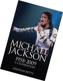 Michael Jackson 1958-2009: A Celebration