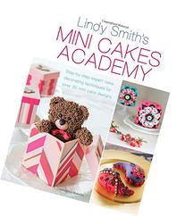 Mini Cakes Academy: Step-by-Step Expert Cake Decorating