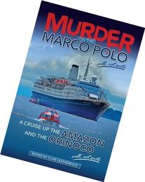 Murder on the Marco Polo ... Well, Not Quite: A Cruise Up