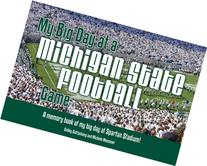 My Big Day At A Michigan State Football Game