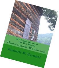 My Little House in the Big Woods: Homeschool Workbook
