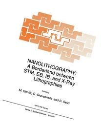 Nanolithography: A Borderland between STM, EB, IB, and X-Ray