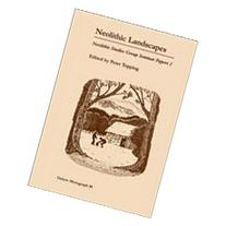 Neolithic Landscapes: Neolithic Studies Group Seminar Papers