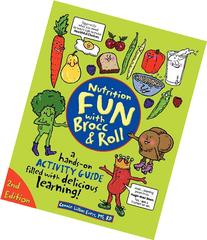 Nutrition Fun with Brocc & Roll, 2nd edition: A hands-on