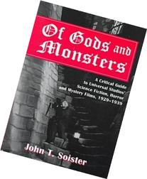 Of Gods and Monsters: A Critical Guide to Universal Studio's