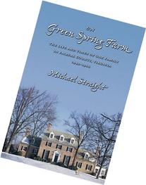 On Green Spring Farm: The Life and Times of One Family in