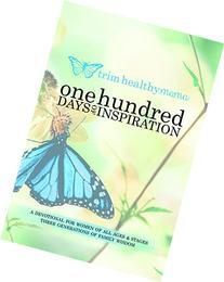 One Hundred Days of Inspiration: Devotional for Women of All