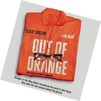 Out of Orange: My Real Life
