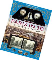Paris in 3D in the Belle Epoque: A Book Plus Steroeoscopic