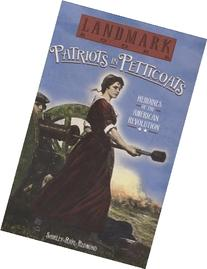 Patriots in Petticoats: Heroines of the American Revolution