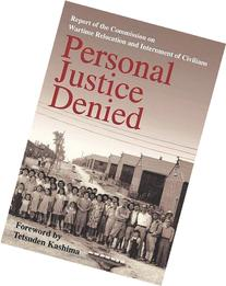 Personal Justice Denied: Report of the Commission on Wartime