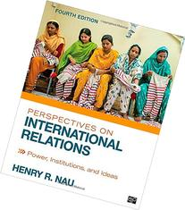 Perspectives on International Relations; Power, Institutions