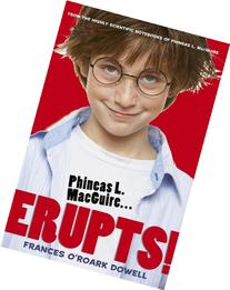 Phineas L. MacGuire . . . Erupts! The First Experiment