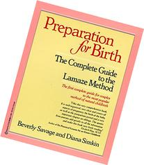 Preparation for Birth: The Complete Guide to the Lamaze